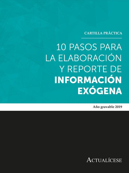 [Cartilla Práctica] 10 pasos para la elaboración y reporte de información exógena