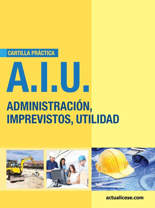 [Cartilla Práctica] A.I.U: Administración, imprevistos, utilidad