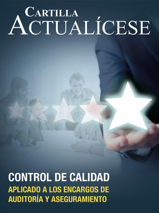 [Cartilla Práctica] Control de calidad aplicado a los encargos de auditoría y aseguramiento