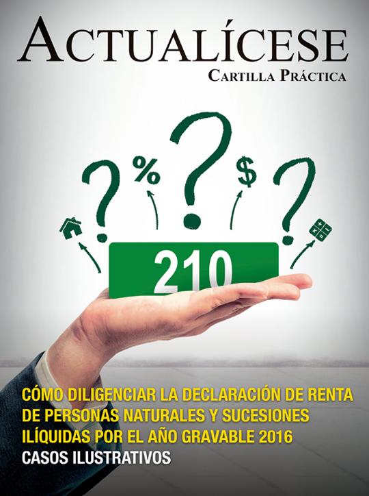 [Cartilla Práctica] Cómo diligenciar la declaración de renta de personas naturales y sucesiones ilíquidas por el año gravable 2016