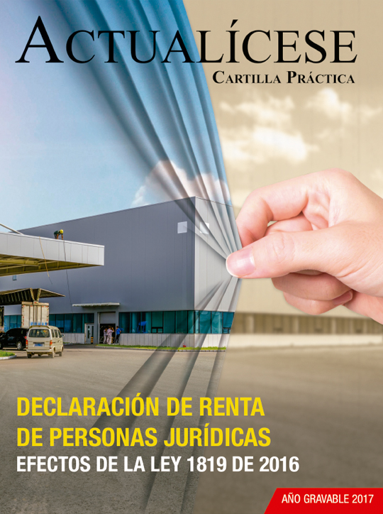 [Cartilla Práctica] Declaración de renta de personas jurídicas: efectos de la Ley 1819 de 2016