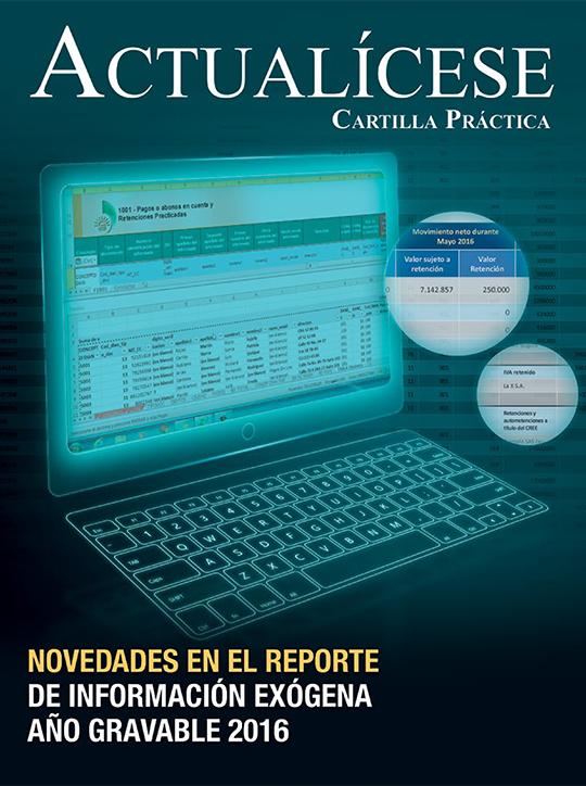 [Cartilla Práctica] Novedades en el reporte de Información Exógena Año Gravable 2016