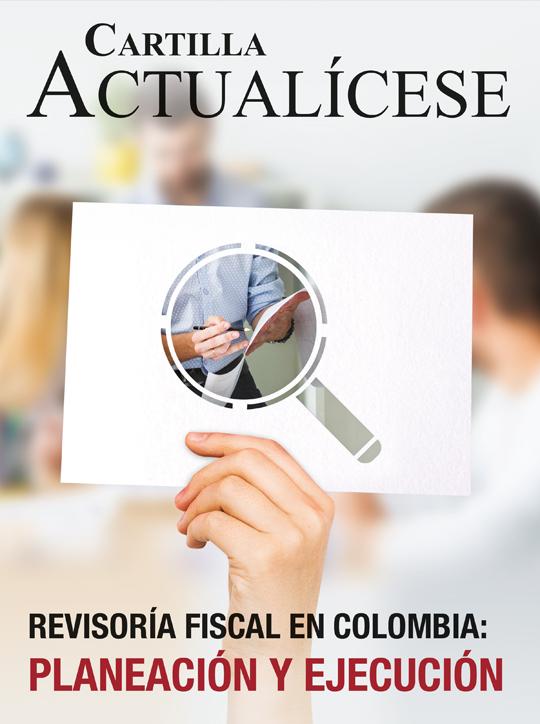 [Cartilla Práctica] Revisoría fiscal en Colombia: planeación y ejecución