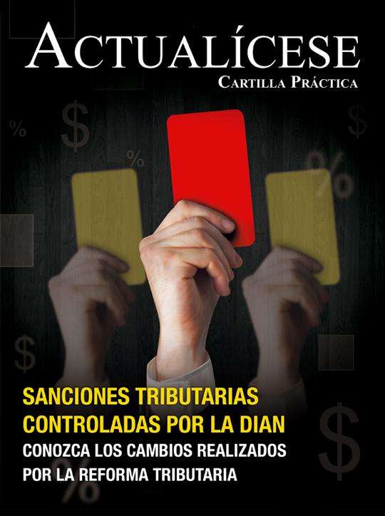 [Cartilla Práctica] Sanciones tributarias controladas por la Dian – Conozca los cambios realizados por la reforma tributaria