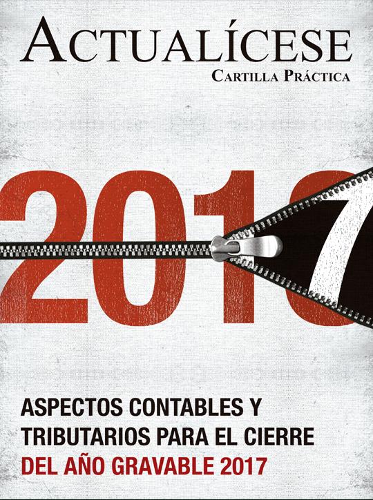 [Cartilla Práctica] Aspectos contables y tributarios para el cierre del año gravable 2017