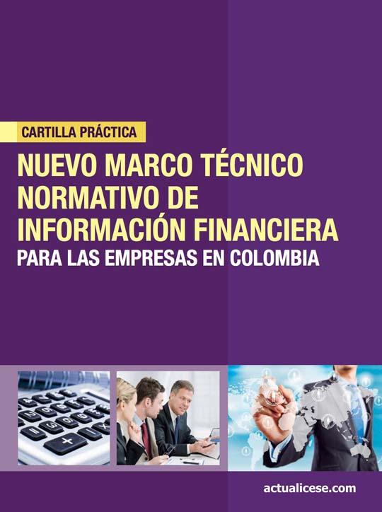 [Cartilla Práctica] Nuevo Marco Técnico Normativo de Información Financiera para las empresas en Colombia