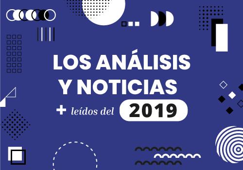 Los análisis y las noticias más leídas de 2019