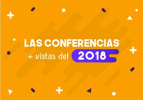 Las conferencias más vistas de 2018