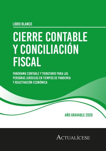 Complementos del Libro Blanco: Cierre contable y conciliación fiscal, año gravable 2020