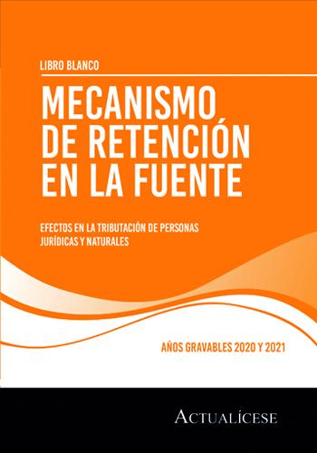 Complementos del Libro Blanco: Mecanismo de retención en la fuente, años gravables 2020 y 2021