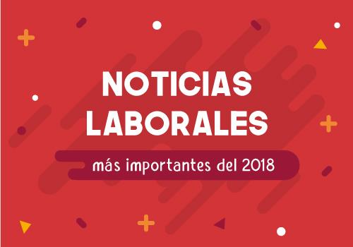 Noticias laborales más importantes del 2018