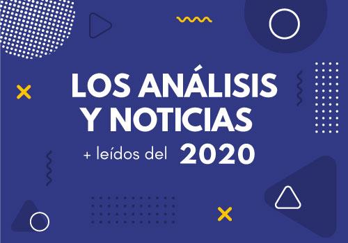 Los análisis y las noticias más leídas del 2020