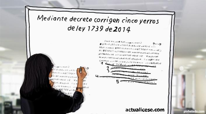 Mediante decreto corrigen cinco yerros de la Ley 1739 del 2014