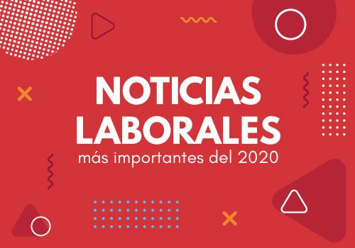 Hechos más importantes y tendencias en materia laboral de 2020