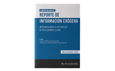 Reporte de información exógena - Importancia frente a los procesos de fiscalización de la Dian - Año gravable 2019