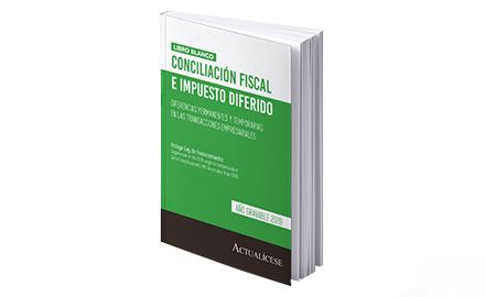 Libro blanco: Conciliación fiscal e impuesto diferido: Diferencias permanentes y temporarias en las transacciones empresariales - Año gravable 2019