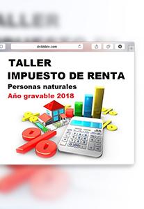 Virtual - Taller Impuesto Renta Personas Naturales Año Gravable 2018 - Escuela de Finanzas y Negocios