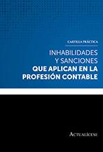 Cartilla práctica: Inhabilidades y sanciones que aplican en la profesión contable