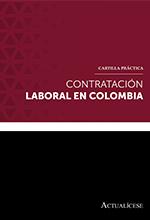Cartilla práctica: Contratación laboral en Colombia