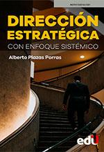 Dirección estratégica con enfoque sistemático – Ediciones de la U