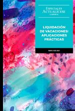 Especial: Liquidación de vacaciones: aplicaciones prácticas