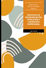 Especial: Procesos de reorganización, disolución y liquidación empresarial