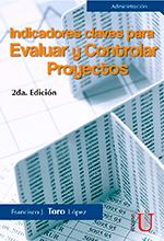 Indicadores claves para evaluar y controlar proyectos. 2da edición – Ediciones de la U