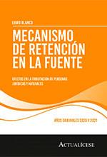 Libro blanco digital. Mecanismo de retención en la fuente: efectos en la tributación de personas jurídicas y naturales años gravables 2020 y 2021