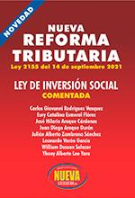 Libro de terceros: Nueva reforma tributaria Ley 2155 del 14 septiembre de 2021 Ley de Inversión Social – Grupo Editorial Nueva Legislación