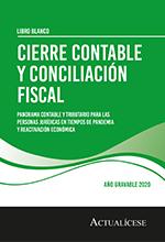 Libro blanco: Cierre contable y conciliación fiscal: panorama contable y tributario para las personas jurídicas en tiempos de pandemia y reactivación económica