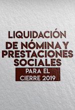 Liquidación de nómina y prestaciones sociales para el cierre 2019
