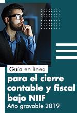Guía en línea para el cierre contable y fiscal bajo NIIF año gravable 2019