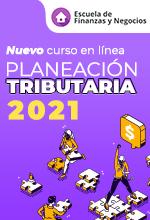 Seminario Planeación Tributaria año 2021 – Escuela de finanzas y negocios