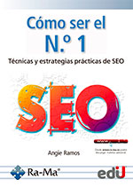 Como ser el no. 1: técnicas y estrategias prácticas de SEO – Ediciones de la U