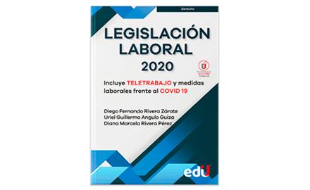 Legislación laboral 2020-Ediciones de la U