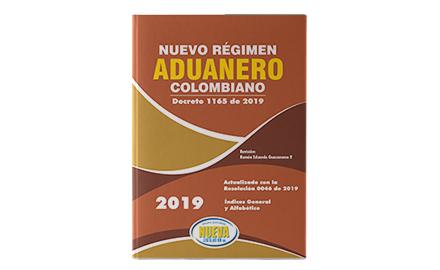 Nuevo Régimen Aduanero Colombiano Decreto 1165 de 2019-Grupo editorial Nueva Legislación