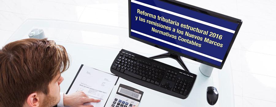 Vuelve a ver el diplomado en línea Reforma tributaria 2016 y remisiones a los nuevos marcos normativos contables