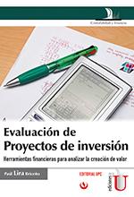 Evaluación de proyectos de inversión. Herramientas financieras para analizar la creación de valor