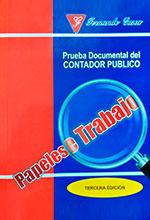 Prueba documental del contador público (papeles de trabajo) – 3ra Edición