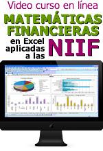 VIDEO CURSO MATEMATICAS FINANCIERAS EN EXCEL APLICADAS A LAS NIIF