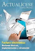 [Cartilla Práctica] Factura electrónica: nociones básicas, implementación y circulación