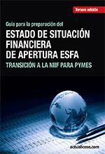 Guía para la preparación del Estado de Situación Financiera de Apertura ESFA – Transición a la NIIF para pymes