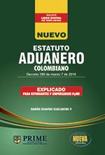 NUEVO ESTATUTO ADUANERO COLOMBIANO 2016