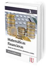Matemáticas financieras. Aplicado a las ciencias económicas, administrativas y contables