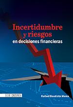 Incertidumbre y riesgos en decisiones financieras