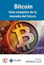[Libro] Bitcoin.Guía completa de la moneda del futuro – Ediciones de la U