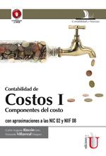[Libro] Contabilidad de costos I. Componentes del costo con aproximaciones a las NIC 02 y NIIF 08  – Ediciones de la U