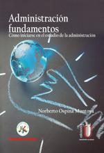 [Libro] Administración -Fundamentos.Cómo iniciarse en el estudió de la administración  – Ediciones de la U