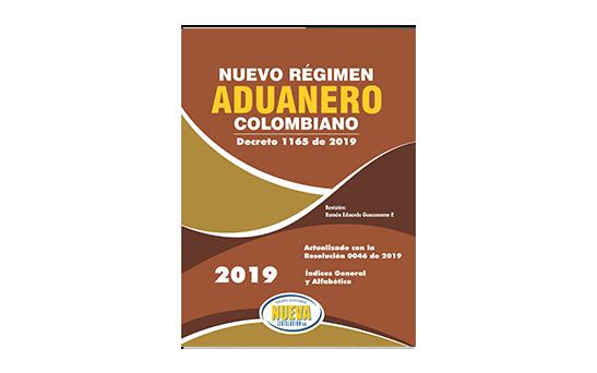 Nuevo Régimen Aduanero Colombiano Decreto 1165 de 2019