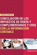 [Cartilla Práctica] Conciliación de los Impuestos de Renta y Complementarios y CREE con la Información Contable – Año gravable 2015